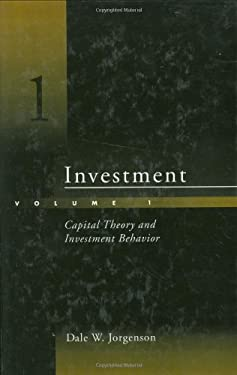 Investment: Capital Theory and Investment Behavior 9780262100564