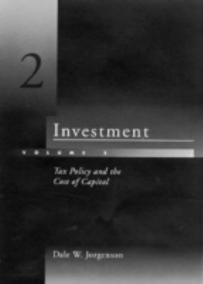 Investment: Tax Policy and the Cost of Capital 9780262100571