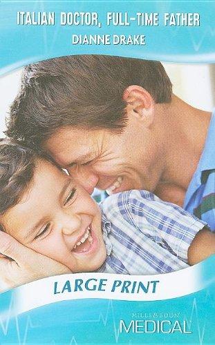 Italian Doctor, Full-Time Father 9780263204889