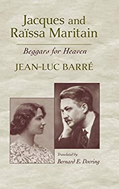 Jacques & Raissa Maritain: Beggars for Heaven 9780268021832