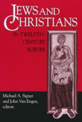 Jews and Christians in Twelfth-Century Europe 9780268032548