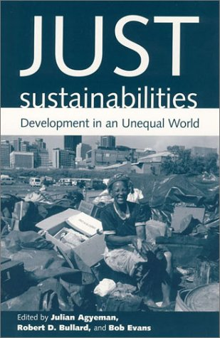 Just Sustainabilities: Development in an Unequal World 9780262511315