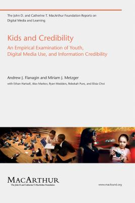 Kids and Credibility: An Empirical Examination of Youth, Digital Media Use, and Information Credibility 9780262514750