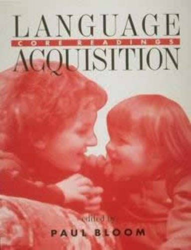 Language Acquisition: Core Readings 9780262521871
