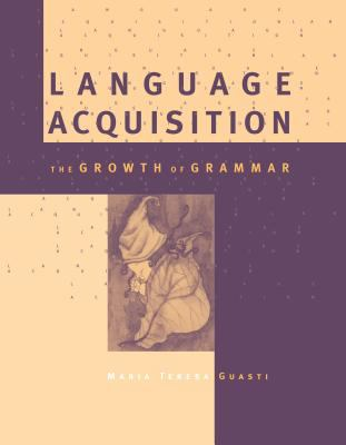 Language Acquisition: The Growth of Grammar 9780262572200