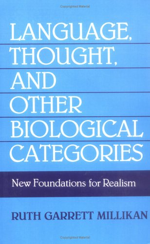 Language, Thought, and Other Biological Categories: New Foundations for Realism 9780262631150