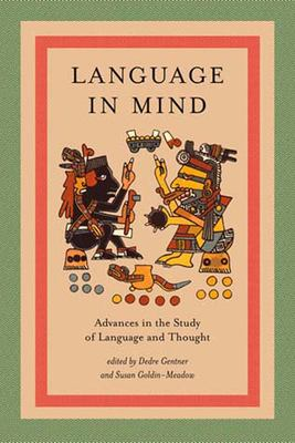 Language in Mind: Advances in the Study of Language and Thought 9780262571630
