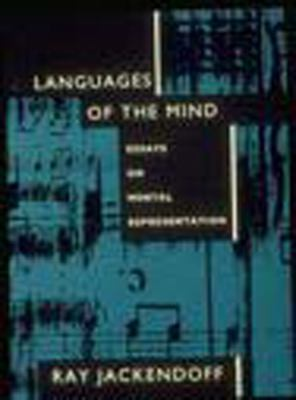 Languages of the Mind: Essays on Mental Representation 9780262600248