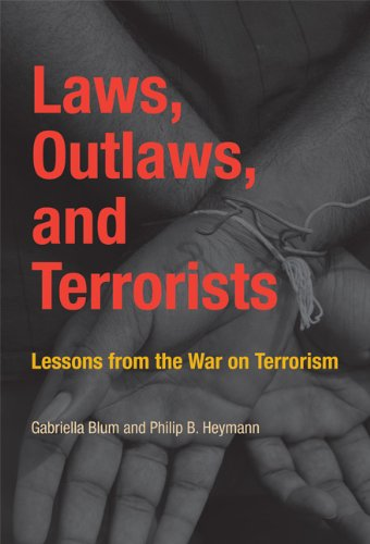 Laws, Outlaws, and Terrorists: Lessons from the War on Terrorism 9780262014755