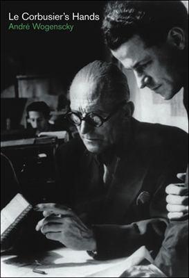 Le Corbusier's Hands 9780262232449