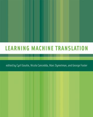 Learning Machine Translation 9780262072977