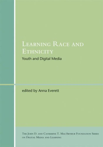 Learning Race and Ethnicity: Youth and Digital Media 9780262050913
