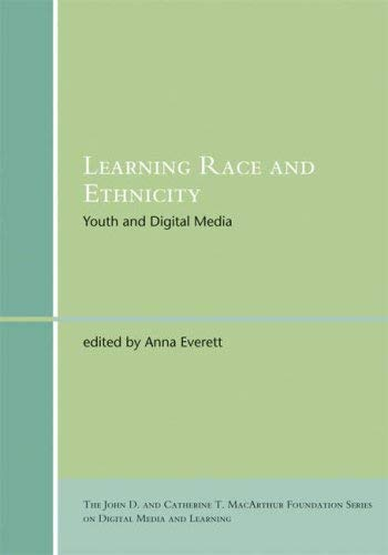 Learning Race and Ethnicity: Youth and Digital Media 9780262550673