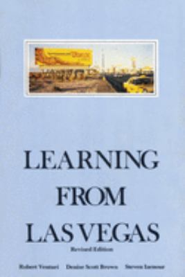 Learning from Las Vegas, Revised Edition: The Forgotten Symbolism of Architectural Form 9780262720069