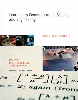 Learning to Communicate in Science and Engineering: Case Studies from MIT 9780262162470