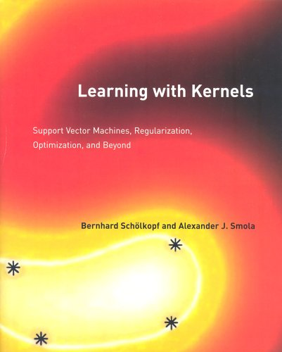 Learning with Kernels: Support Vector Machines, Regularization, Optimization, and Beyond 9780262194754