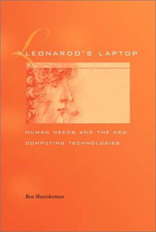 Leonardo's Laptop: Human Needs and the New Computing Technologies 9780262194761