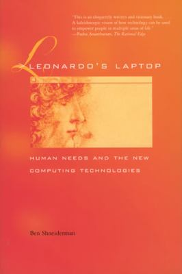Leonardo's Laptop: Human Needs and the New Computing Technologies 9780262692991