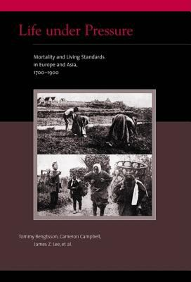 Life Under Pressure: Mortality and Living Standards in Europe and Asia, 1700-1900 9780262025515