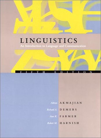 Linguistics, 5th Edition: An Introduction to Language and Communication - 5th Edition