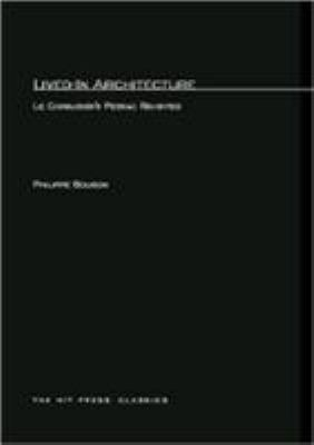 Lived-In Architecture: Le Corbusier's Pessac Revisited 9780262520539