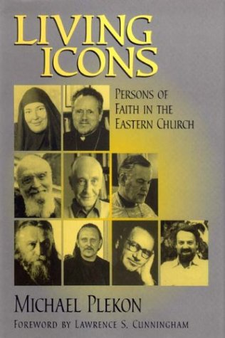 Living Icons: Persons of Faithin the Eastern Church 9780268033507