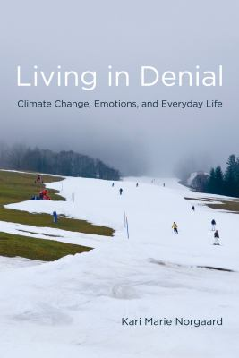 Living in Denial: Climate Change, Emotions, and Everyday Life 9780262515856