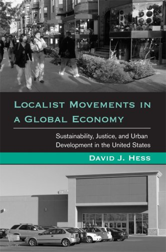Localist Movements in a Global Economy: Sustainability, Justice, and Urban Development in the United States 9780262512329