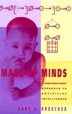 Made-Up Minds: A Constructivist Approach to Artificial Intelligence 9780262041201