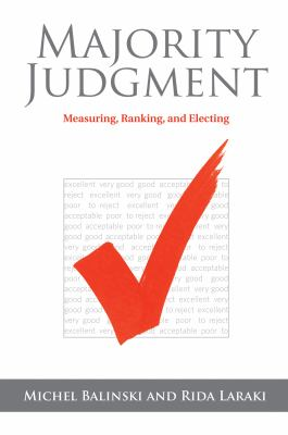 Majority Judgment: Measuring, Ranking, and Electing 9780262015134