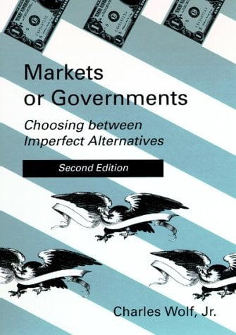 Markets or Governments, 2nd Edition: Choosing Between Imperfect Alternatives 9780262731041