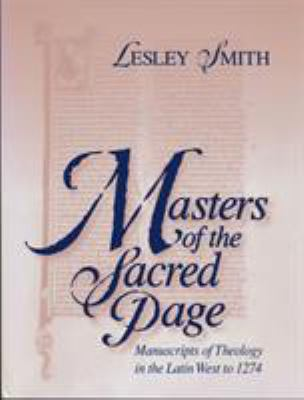 Masters of the Sacred Page: Manuscripts of Theology in the Latin West to 1274