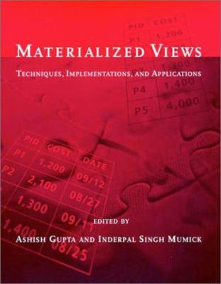 Materialized Views: Techniques, Implementations, and Applications 9780262571227
