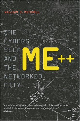 Me++: The Cyborg Self and the Networked City 9780262633130
