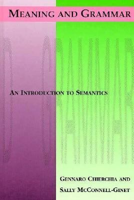 Meaning and Grammar: An Introduction to Semantics 9780262031622