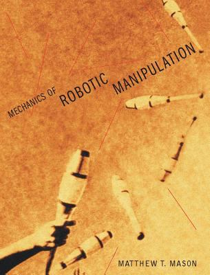 Mechanics of Robotic Manipulation 9780262133968