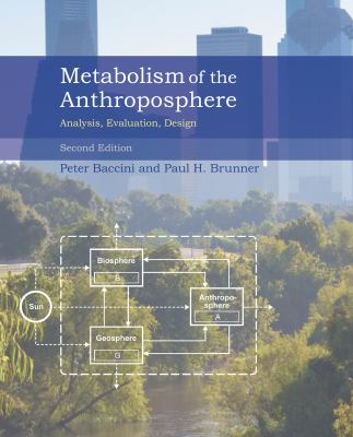 Metabolism of the Anthroposphere: Analysis, Evaluation, Design 9780262016650