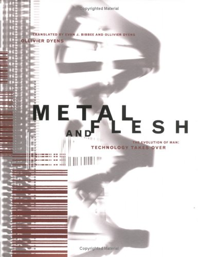 Metal and Flesh: The Evolution of Man: Technology Takes Over 9780262042000