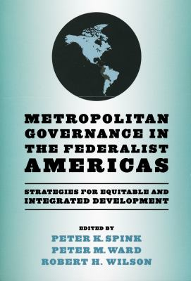 Metropolitan Governance in the Federalist Americas: Strategies for Equitable and Integrated Development 9780268041410