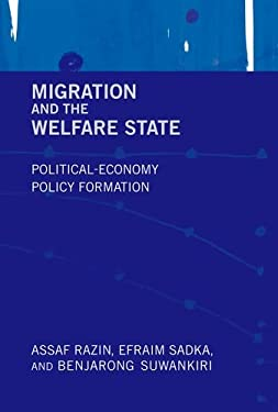 Migration and the Welfare State: Political-Economy Policy Formation 9780262016100