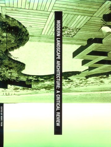 Modern Landscape Architecture: A Critical Review 9780262200929
