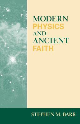 Modern Physics and Ancient Faith 9780268021986