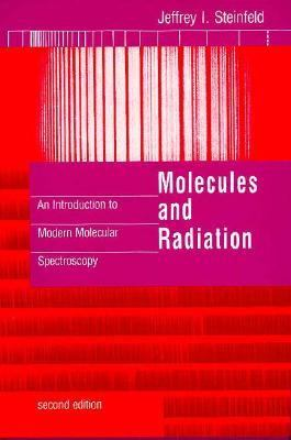 Molecules and Radiation, 2nd Edition: An Introduction to Modern Molecular Spectroscopy 9780262192316