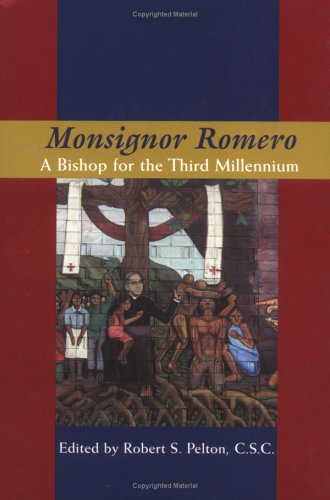 Monsignor Romero: A Bishop for the Third Millennium 9780268038830