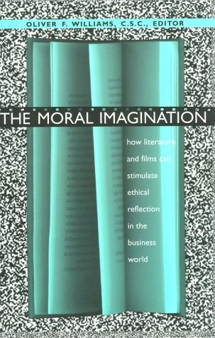 Moral Imagination: How Literature and Films Can Stimulate Ethical Reflection in the Business World 9780268014346