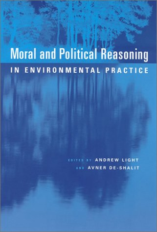 Moral and Political Reasoning in Environmental Practice 9780262621649
