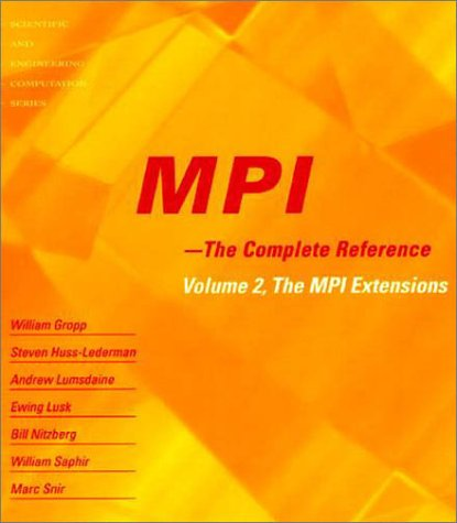 Mpi - The Complete Reference: Volume 2, the Mpi Extensions