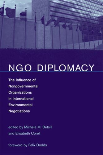 NGO Diplomacy: The Influence of Nongovernmental Organizations in International Environmental Negotiations 9780262524766