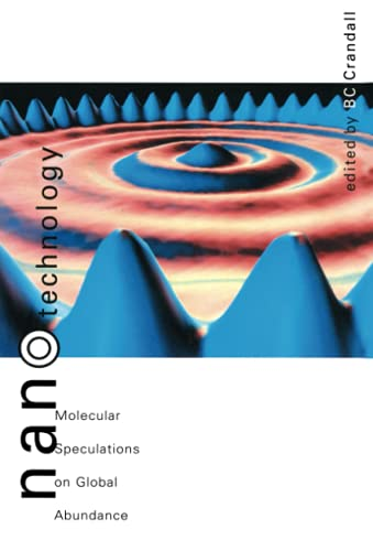 Nanotechnology: Molecular Speculations on Global Abundance 9780262531375