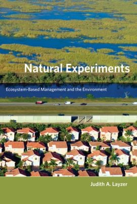 Natural Experiments: Ecosystem-Based Management and the Environment 9780262122986